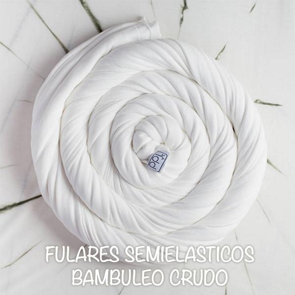 FULARES SEMIELASTICOS BAMBULEO CRUDA
