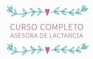 CURSO ASESORAS DE LACTANCIA MATERNA (Completo. Pago único)