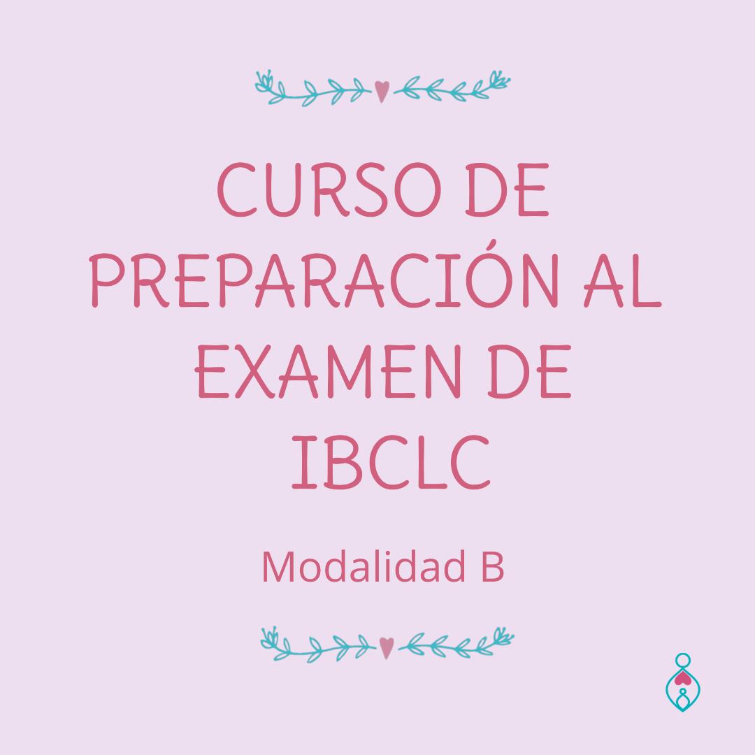 PREPARACIÓN AL EXAMEN DE IBCLC ( Modalidad B)